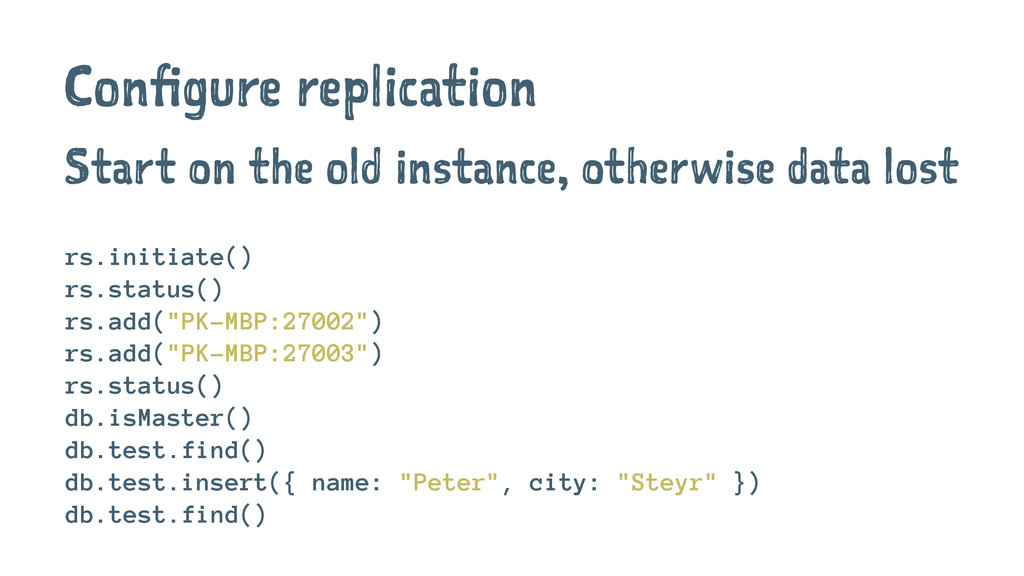 Configure replication Start on the old instance...