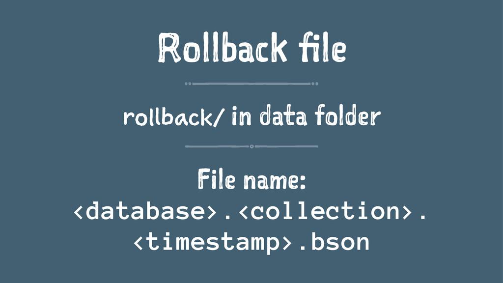 Rollback file rollback/ in data folder File nam...