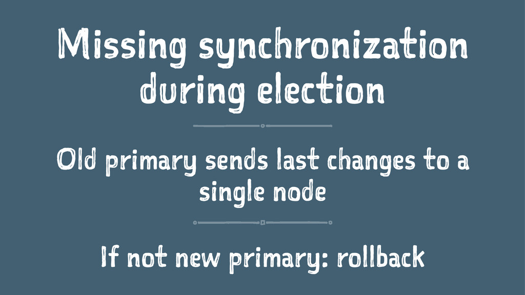 Missing synchronization during election Old pri...