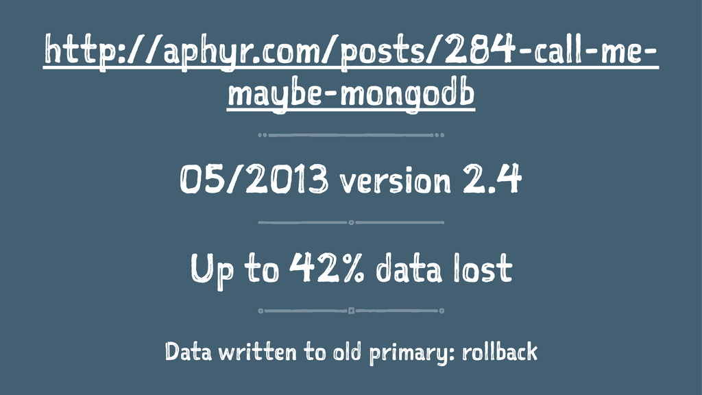 http://aphyr.com/posts/284-call-me- maybe-mongo...
