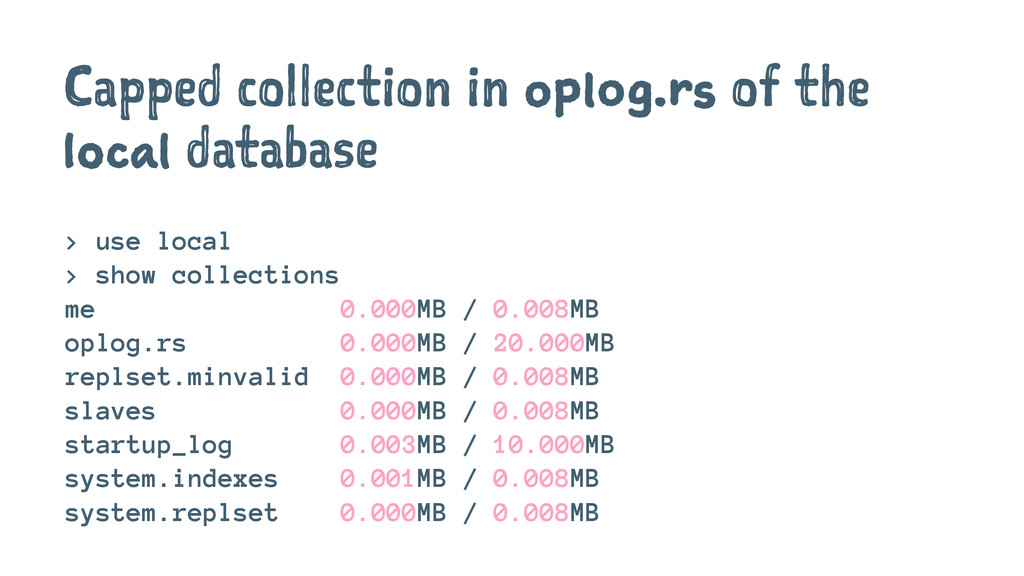 Capped collection in oplog.rs of the local data...