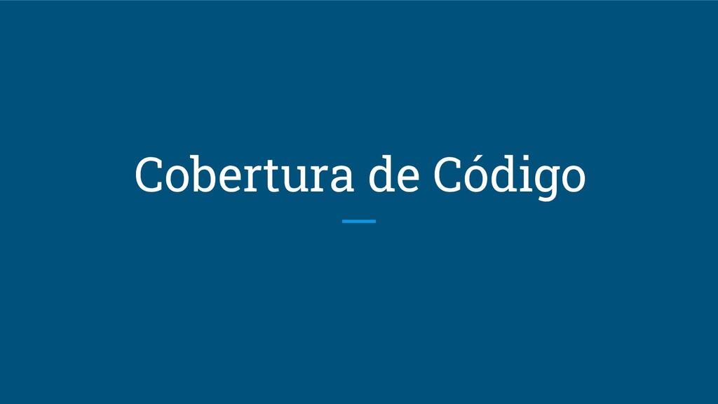 Cobertura de Código