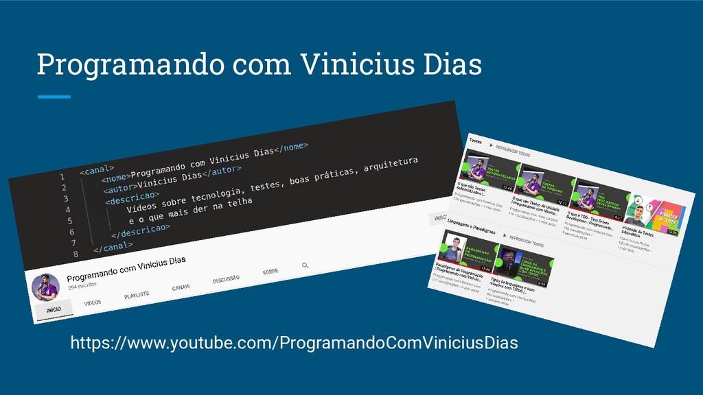 Programando com Vinicius Dias https://www.youtu...