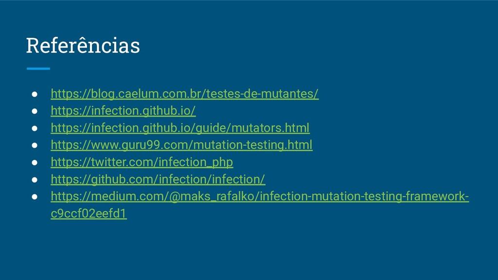 Referências ● https://blog.caelum.com.br/testes...