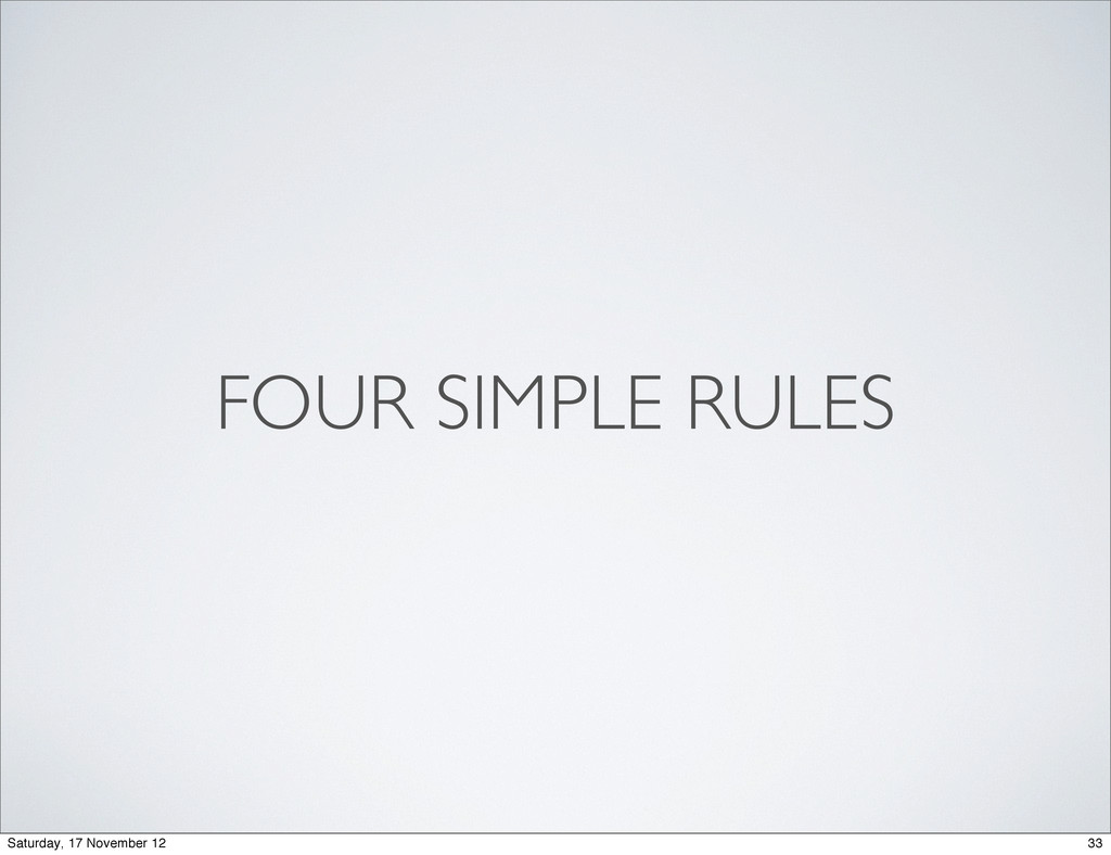 FOUR SIMPLE RULES 33 Saturday, 17 November 12