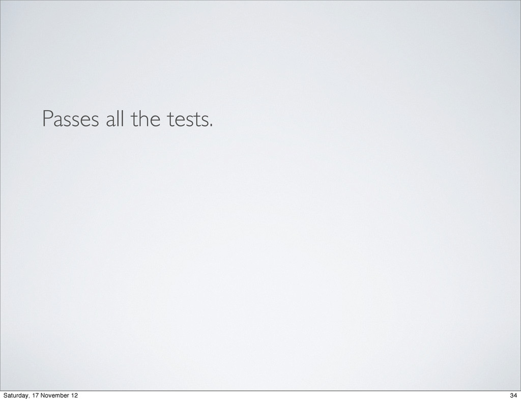 Passes all the tests. 34 Saturday, 17 November ...