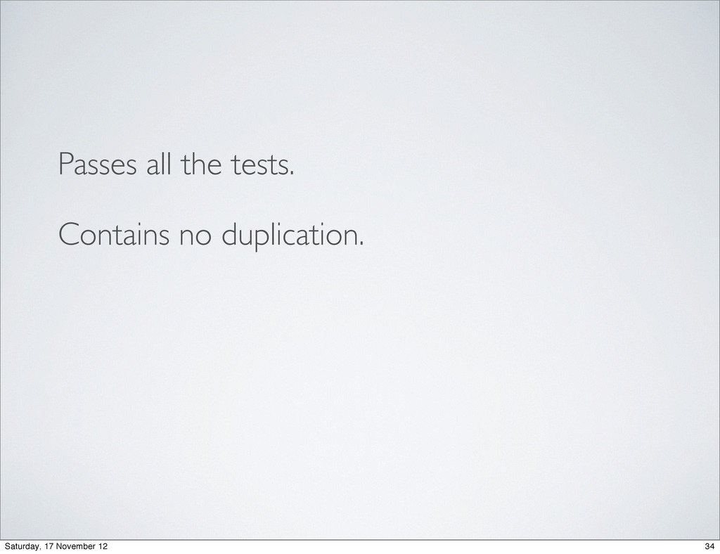 Passes all the tests. Contains no duplication. ...
