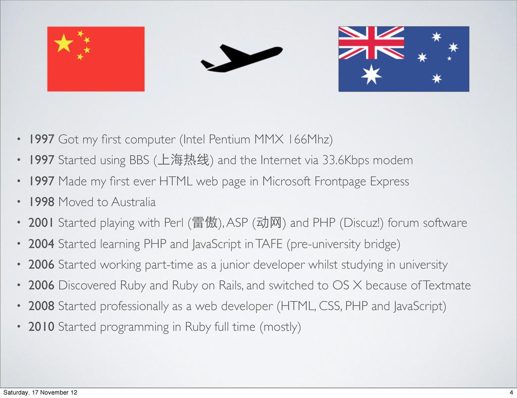 • 1997 Got my first computer (Intel Pentium MMX ...