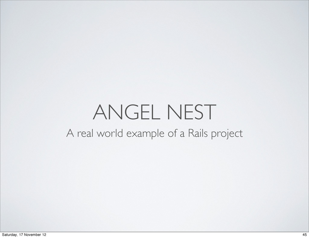 ANGEL NEST A real world example of a Rails proj...
