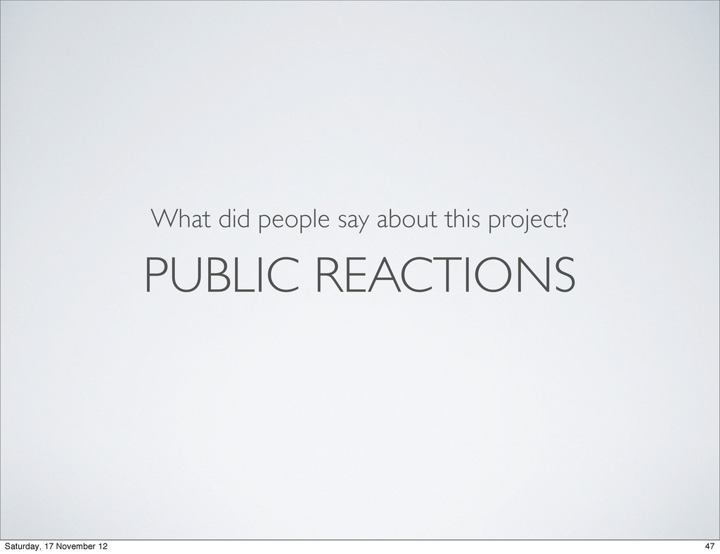 PUBLIC REACTIONS What did people say about this...