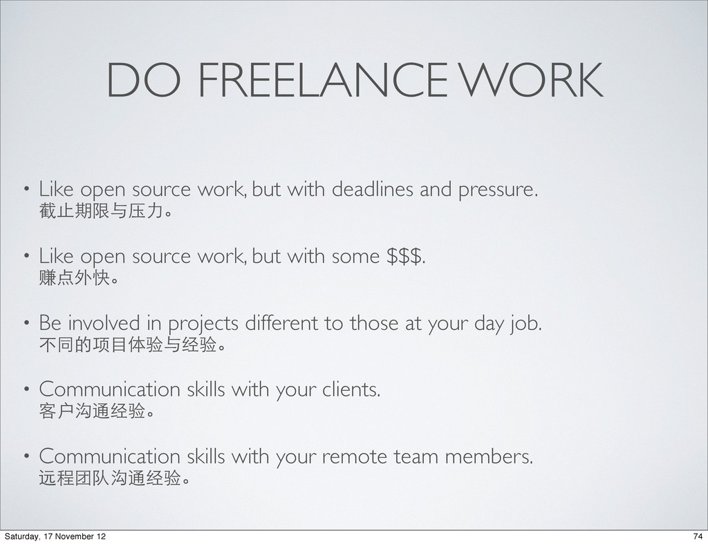 DO FREELANCE WORK • Like open source work, but ...