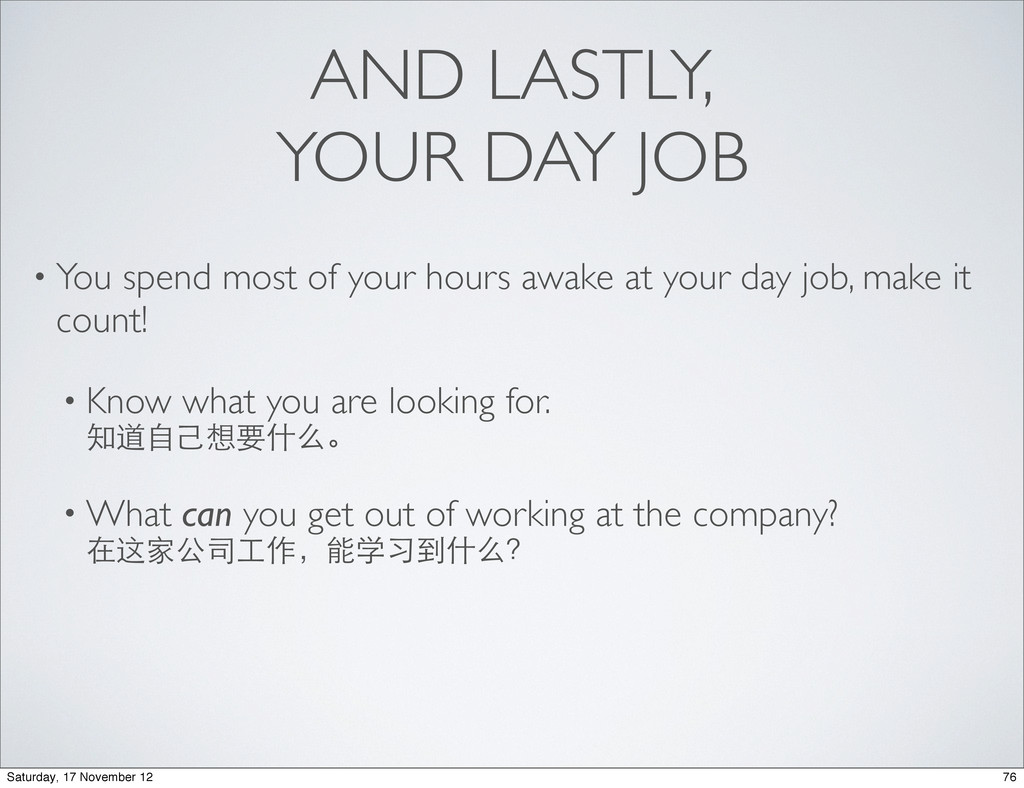 AND LASTLY, YOUR DAY JOB • You spend most of yo...