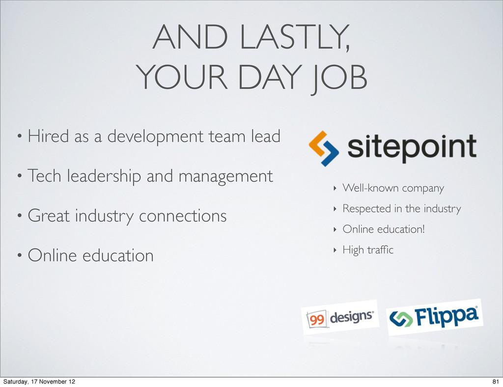 • Hired as a development team lead • Tech leade...