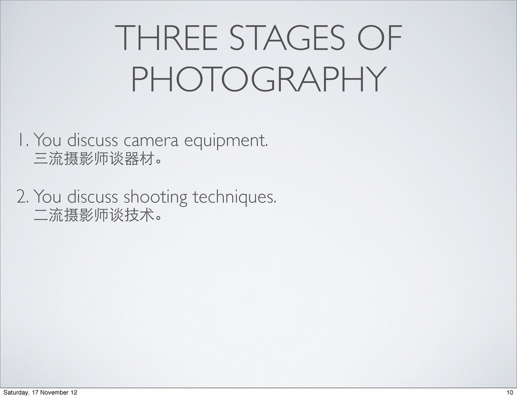 THREE STAGES OF PHOTOGRAPHY 1. You discuss came...