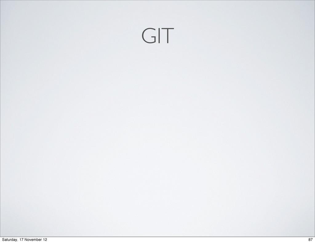 GIT 87 Saturday, 17 November 12