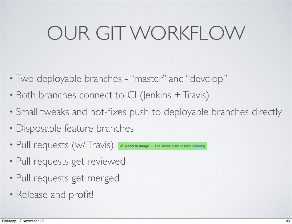 "OUR GIT WORKFLOW • Two deployable branches - ""m..."