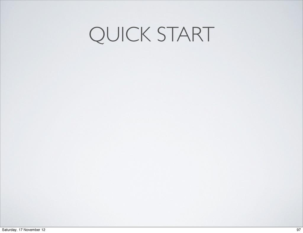 QUICK START 97 Saturday, 17 November 12