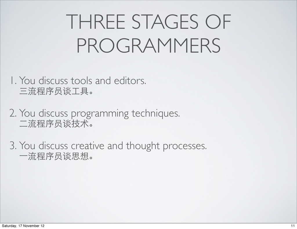 THREE STAGES OF PROGRAMMERS 1. You discuss tool...