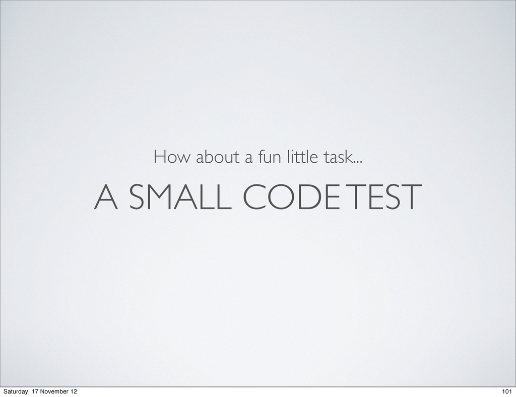 A SMALL CODE TEST How about a fun little task.....