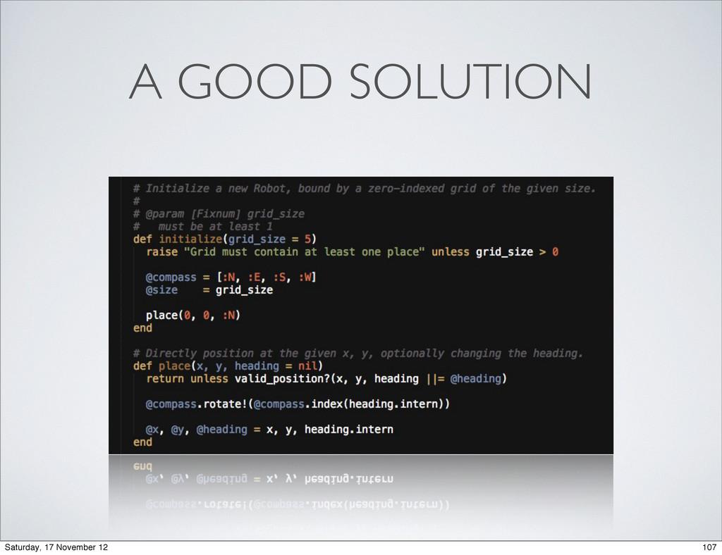 A GOOD SOLUTION 107 Saturday, 17 November 12
