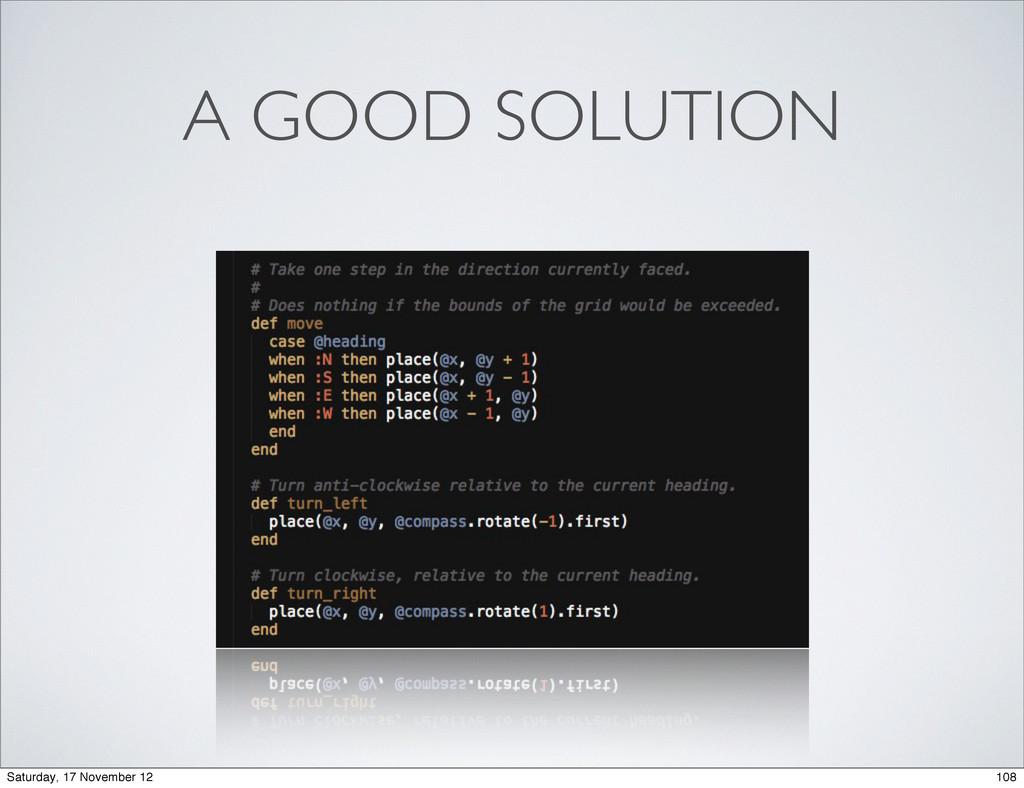 A GOOD SOLUTION 108 Saturday, 17 November 12