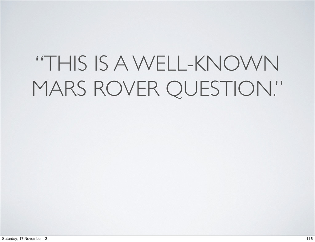 """THIS IS A WELL-KNOWN MARS ROVER QUESTION."" 116..."