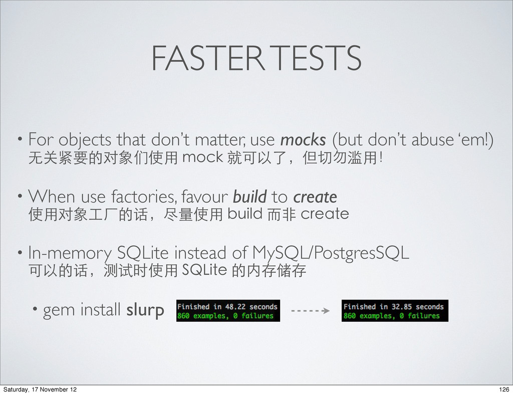 FASTER TESTS • For objects that don't matter, u...