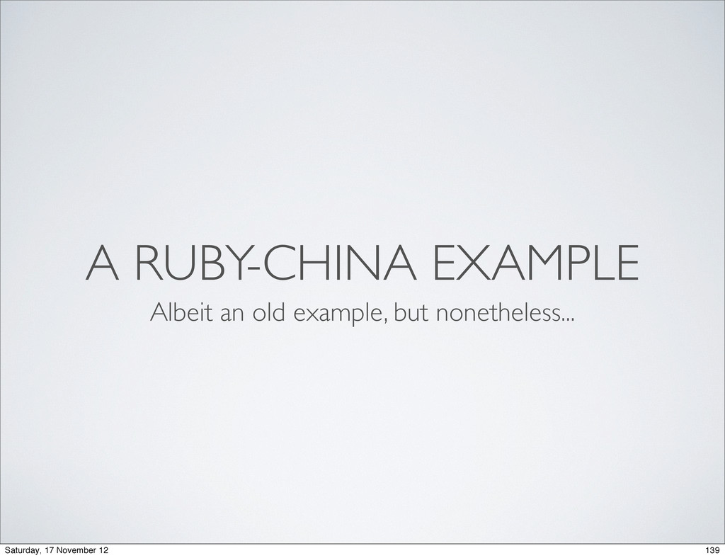 A RUBY-CHINA EXAMPLE Albeit an old example, but...