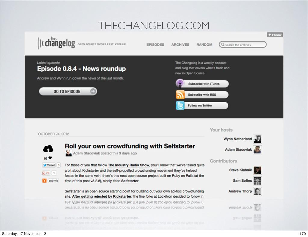 THECHANGELOG.COM 170 Saturday, 17 November 12