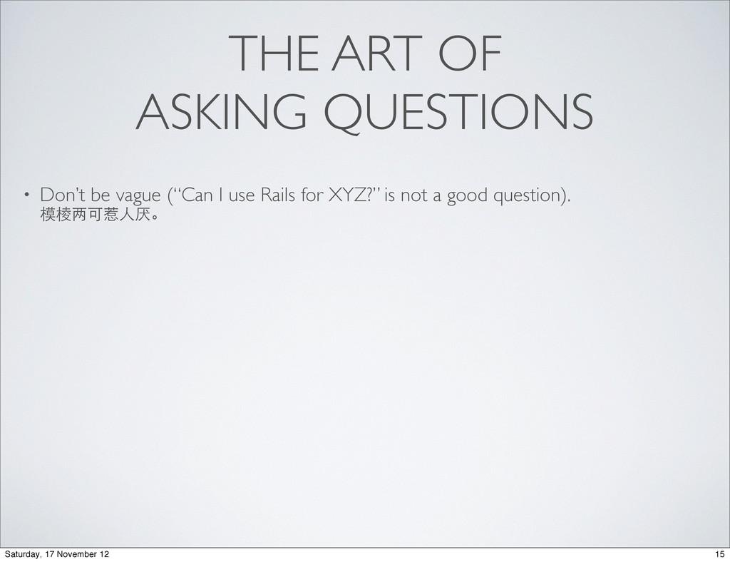 "THE ART OF ASKING QUESTIONS • Don't be vague (""..."
