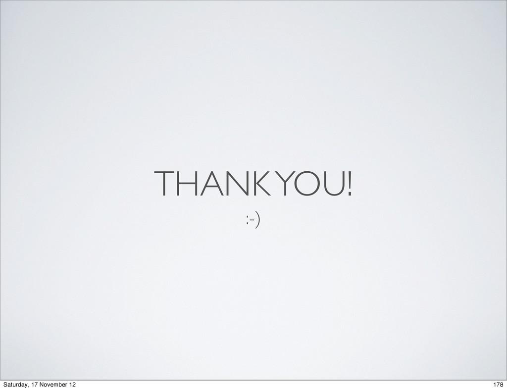 THANK YOU! :-) 178 Saturday, 17 November 12