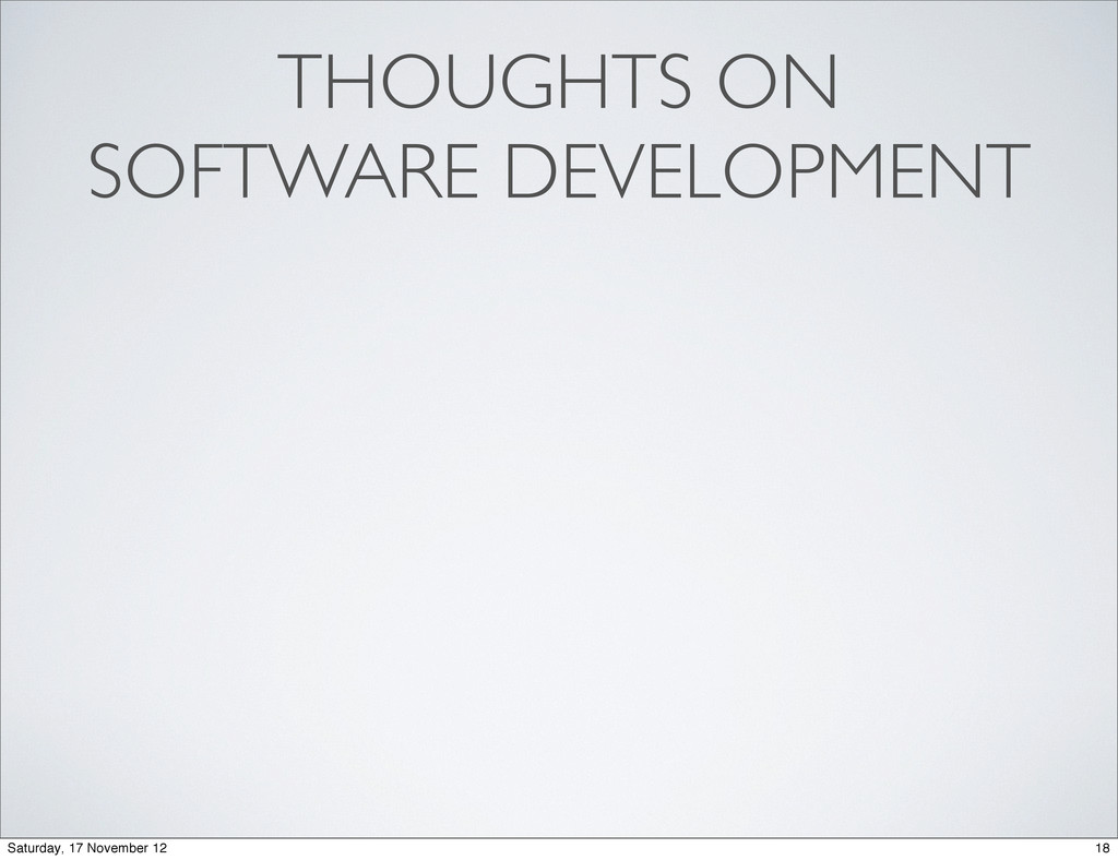 THOUGHTS ON SOFTWARE DEVELOPMENT 18 Saturday, 1...