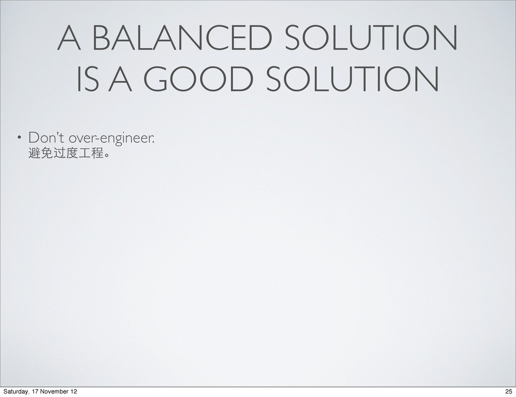 A BALANCED SOLUTION IS A GOOD SOLUTION • Don't ...