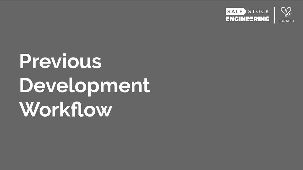 Previous Development Workflow
