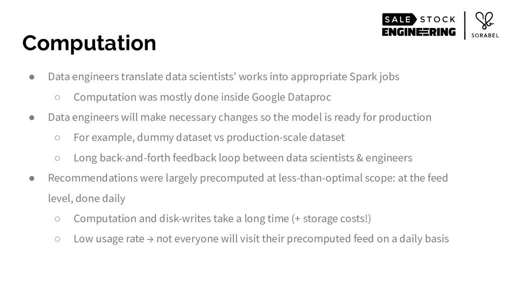 ● Data engineers translate data scientists' wor...
