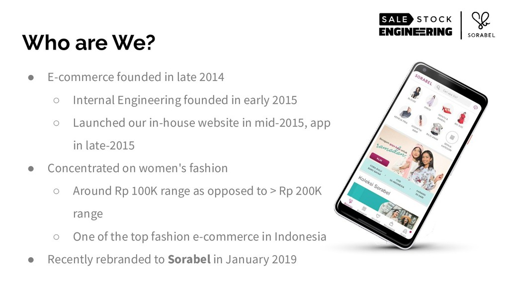 Who are We? ● E-commerce founded in late 2014 ○...