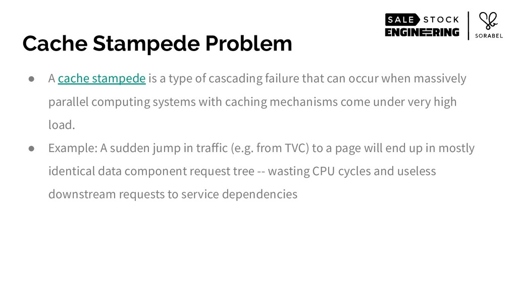 ● A cache stampede is a type of cascading failu...