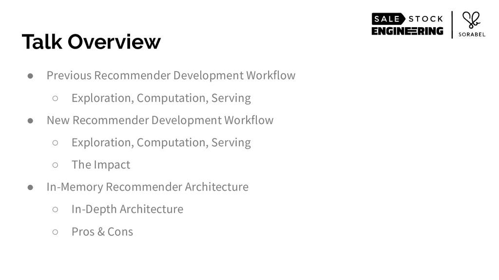 ● Previous Recommender Development Workflow ○ E...