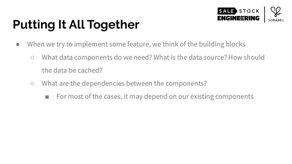 Putting It All Together ● When we try to implem...