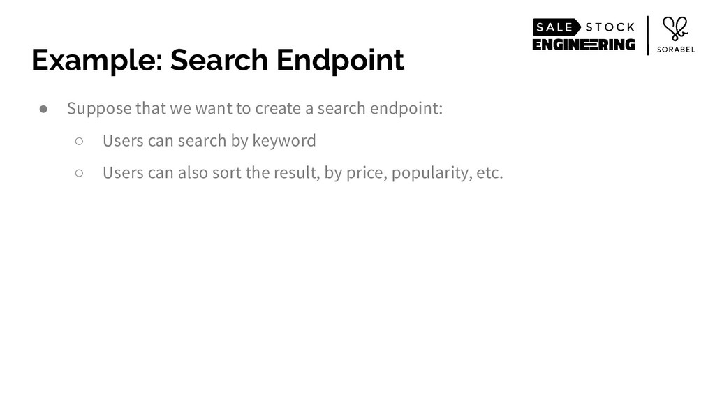 Example: Search Endpoint ● Suppose that we want...