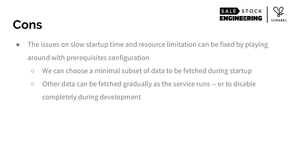 ● The issues on slow startup time and resource ...