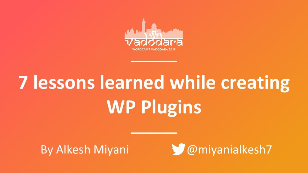 7 lessons learned while creating WP Plugins By ...