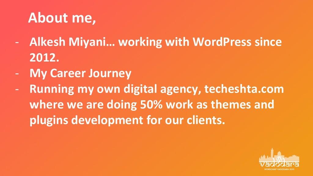 - Alkesh Miyani… working with WordPress since 2...