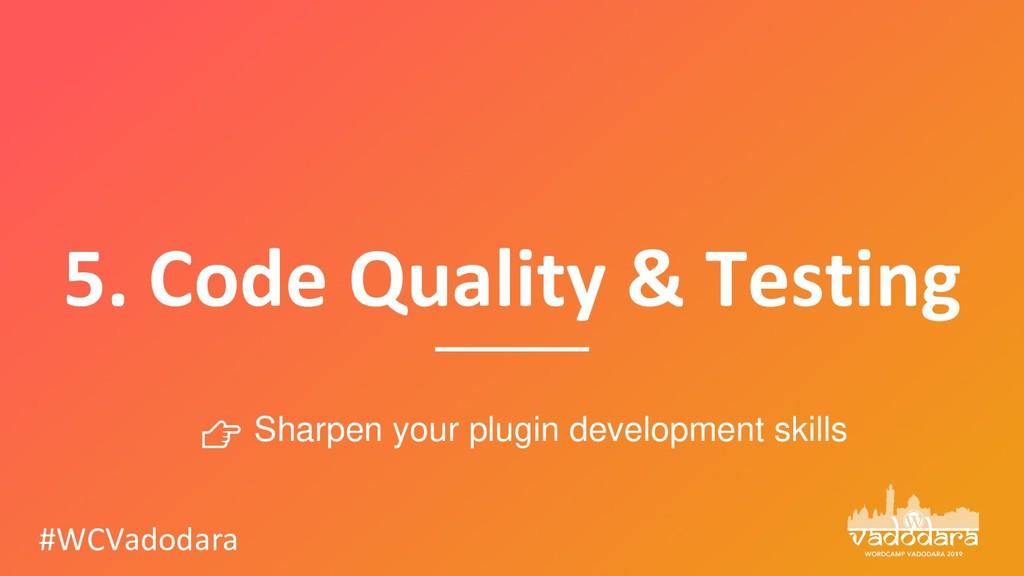 5. Code Quality & Testing #WCVadodara  Sharpen ...