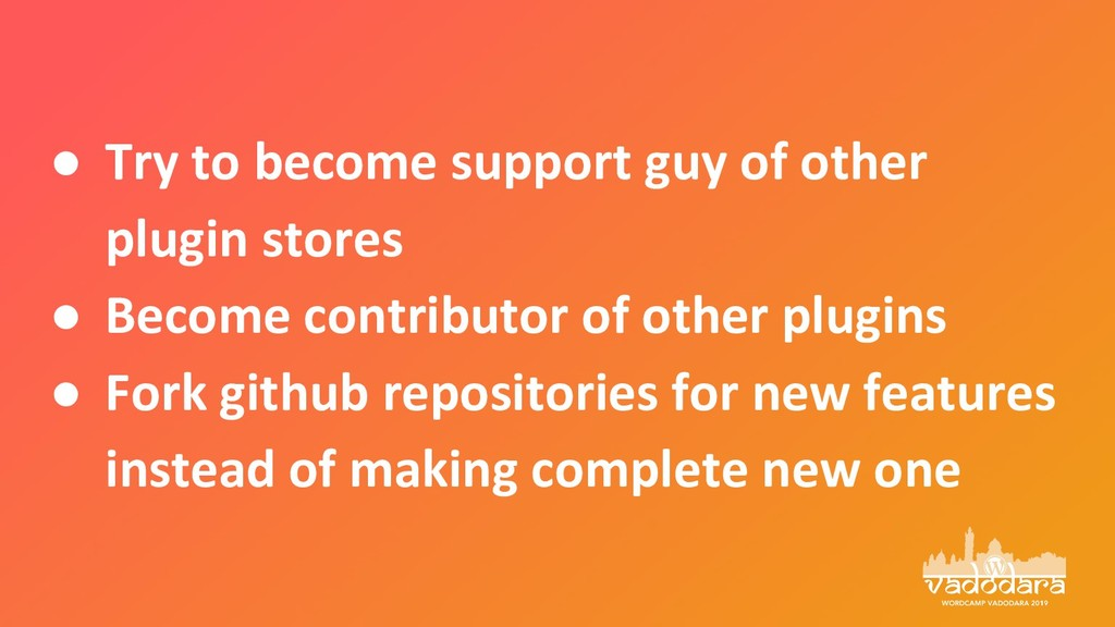 ● Try to become support guy of other plugin sto...
