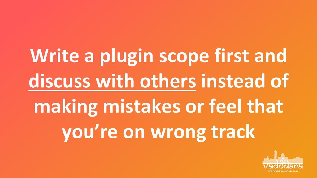 Write a plugin scope first and discuss with oth...