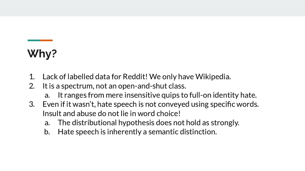 Why? 1. Lack of labelled data for Reddit! We on...