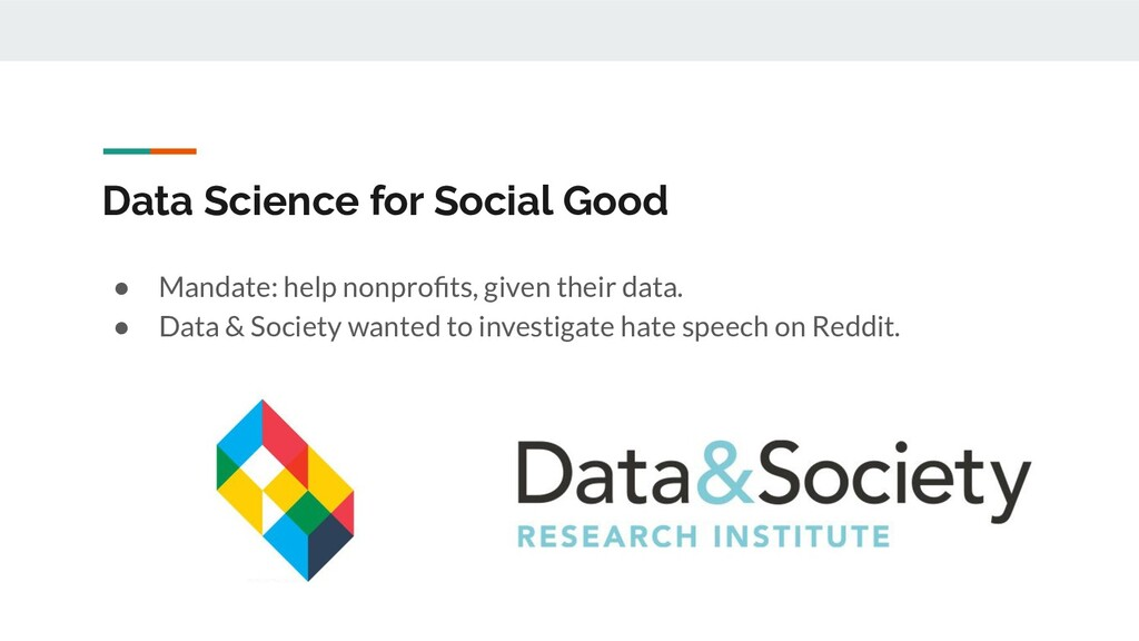 Data Science for Social Good ● Mandate: help no...