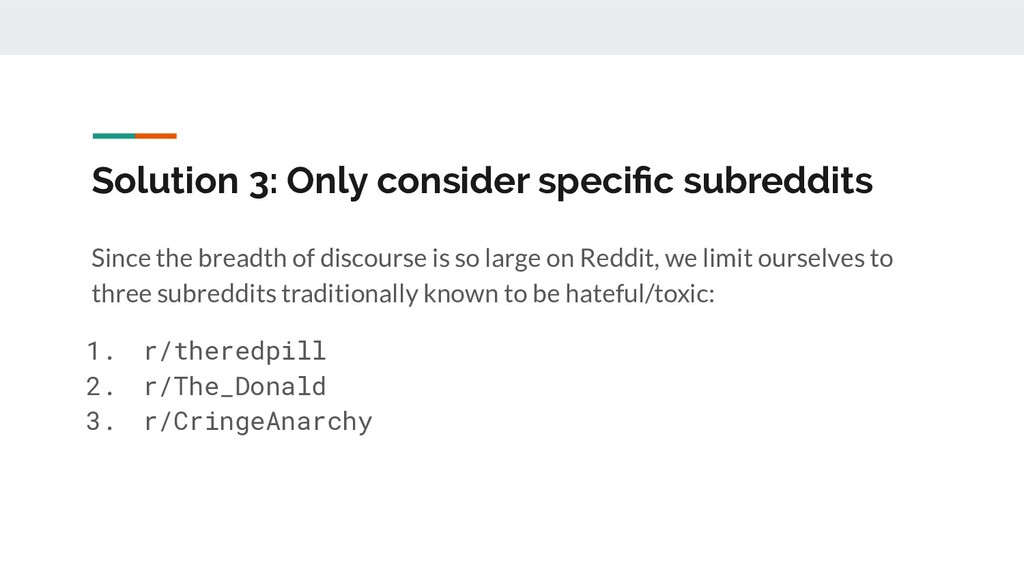 Solution 3: Only consider specific subreddits Si...