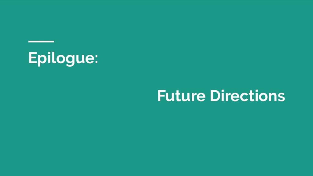 Epilogue: Future Directions